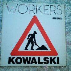 Discos de vinilo: VINILO KOWALSKI: WORKERS (MAXI SINGLE 45 R.P.M.). Lote 38990500