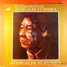 Discos de vinilo: EL ALBUM DE ORO DE ATAHUALPA YUPANQUI - ARGENTINA DE AÑOS 1947 AL 1969 - EMI ODEON - 1981 - LP ... . Lote 38990947