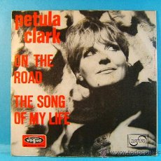 Discos de vinilo: ON THE ROAD - THE SONG OF MY LIFE - PETULA CLARK - DISQUES VOGUE ZAFIRO - 1971 - SINGLE ... . Lote 38997408