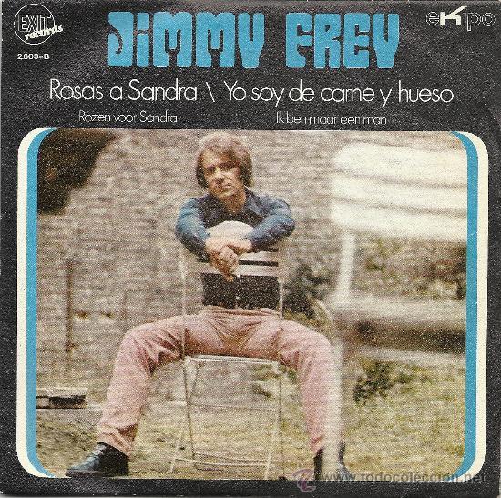 JIMMY FREY, ROSAS A SANDRAY YO SOY DE CARNE Y HUESO, EKIPO (Música - Discos de Vinilo - Maxi Singles - Cantautores Extranjeros)