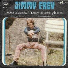 Discos de vinilo: JIMMY FREY, ROSAS A SANDRAY YO SOY DE CARNE Y HUESO, EKIPO. Lote 38998395