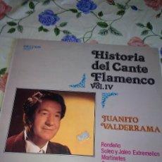 Discos de vinilo: HISTORIA DEL CANTE FLAMENCO VOL. IV JUANITO VALDERRAMA C2V. Lote 39001505