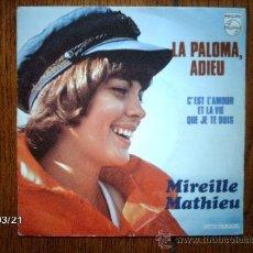 Discos de vinilo: MIREILLE MATHIEU - LA PALOMA, ADIEU + C´EST L´AMOUR ET LA VIE QUE JE TE DOIS. Lote 39033322