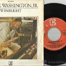 Discos de vinilo: GROVER WASHINGTON JR SINGLE WINELIGHT ESPAÑA 1981. Lote 76552845