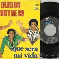 Discos de vinilo: GIBSON BROTHERS SINGLE QUE SERA MI VIDA 1979. Lote 39020819