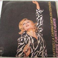 Disques de vinyle: RAFFAELLA CARRA - FUERTE FUERTE FUERTE - SINGLE 1976. Lote 39022495