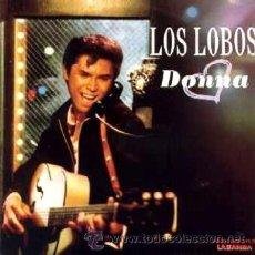 Discos de vinilo: LOS LOBOS ··· DONNA / FRAMED- (SINGLE 45 RPM) ··· BSO DEL FILM LA BAMBA. Lote 39023202