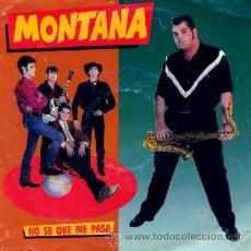 Discos de vinilo: MONTANA ··· NO SE QUE ME PASA - (SINGLE 45 RPM). Lote 39023248
