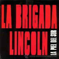 Discos de vinilo: LA BRIGADA LINCOLN ··· LA PIEL DEL SUR / UN ABRAZO - (SINGLE 45 RPM). Lote 39023261