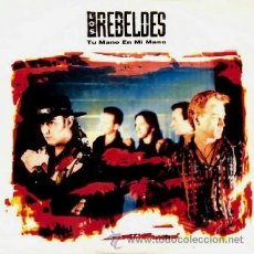 Discos de vinilo: LOS REBELDES ··· TU MANO EN MI MANO - (SINGLE 45 RPM). Lote 39023272