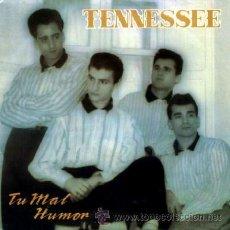Discos de vinilo: TENNESSEE ··· TU MAL HUMOR / QUIERO QUE VENGAS A MI - (SINGLE 45 RPM). Lote 39023365