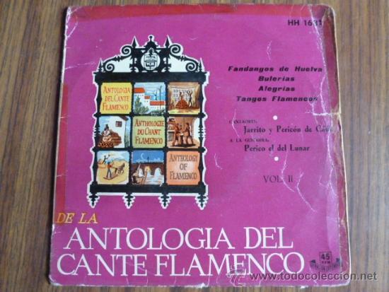 SINGLE VINILO ANTOLOGIA DEL CANTE FLAMENCO (Música - Discos - Singles Vinilo - Flamenco, Canción española y Cuplé)