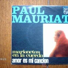 Discos de vinilo: LA GRAN ORQUESTA DE PAUL MAURIAT - MARIONETAS EN LA CUERDA + AMOR ES MI CANCIÓN . Lote 39042576