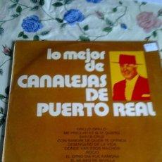 Discos de vinilo: LO MEJOR DE CANALEJAS DE PUERTO REAL. C4V. Lote 39039118
