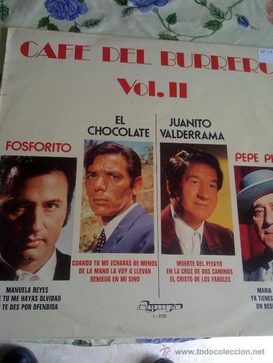 CAFE DEL BURRERO VOL. II FOSFORITO. EL CHOCOLATE. JUANITO VALDERRAMA . PEPE PINTO. C4V (Música - Discos - LP Vinilo - Otros estilos)