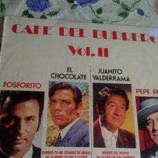 Discos de vinilo: CAFE DEL BURRERO VOL. II FOSFORITO. EL CHOCOLATE. JUANITO VALDERRAMA . PEPE PINTO. C4V. Lote 39042441