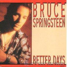 Discos de vinilo: BRUCE SPRINGSTEEN 7' SG BETTER DAYS + TUOGHER THAN THE REST (LIVE), HOLLAND EDIT. Lote 39057604