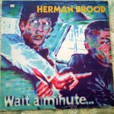 Discos de vinilo: VINILO HERMAN BROODE: WAIT A MINUTE.... Lote 39058877