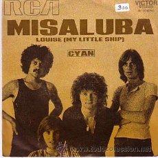 Discos de vinilo: CYAN - MISALUBA / LOUISE (MY LITTLE SHIP) - SINGLE RCA 1971. Lote 39064317