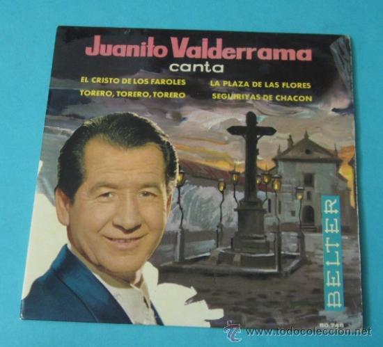 JUANITO VALDERRAMA. EL CRISTO DE LOS FAROLES, SEGUIDILLAS DE CHACON, TORERO,TORERO,TORERO (Música - Discos de Vinilo - EPs - Flamenco, Canción española y Cuplé)