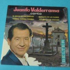 Discos de vinilo: JUANITO VALDERRAMA. EL CRISTO DE LOS FAROLES, SEGUIDILLAS DE CHACON, TORERO,TORERO,TORERO. Lote 39091770
