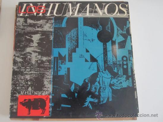 LOS INHUMANOS MAXI 1984 - ERES UNA FOCA+3 (Música - Discos de Vinilo - Maxi Singles - Grupos Españoles de los 70 y 80)