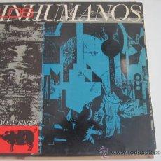 Discos de vinilo: LOS INHUMANOS MAXI 1984 - ERES UNA FOCA+3 . Lote 39071203