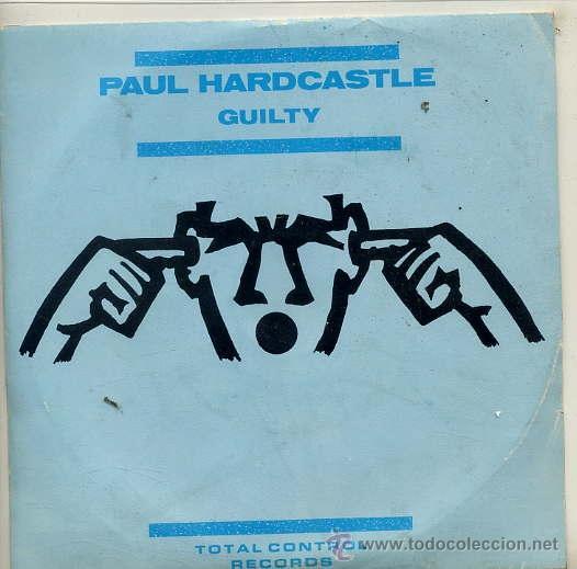 PAUL HARDCASTLE / GUILTY / INSTRUMENTAL (SINGLE PROMO 1984) (Música - Discos de Vinilo - Singles - Pop - Rock Extranjero de los 80)