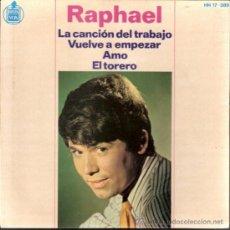 Discos de vinilo: RAPHAEL. LA CANCIÓN DEL TRABAJO.VUELVE A EMPEZAR.AMO.EL TORERO. HIXPAVOX 1966. TODO EN FOTOS.. Lote 39084743