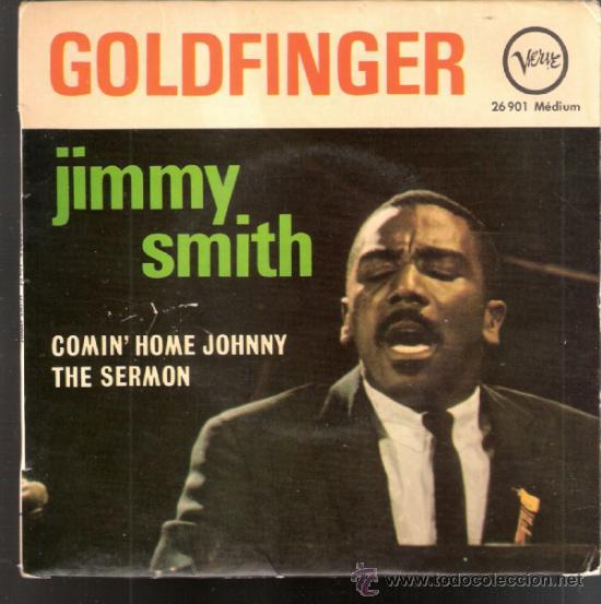 JIMMY SMITH.GOLDFINGER (PART I Y II ).COMIN' HOME JOHNNY.THE SERMON.VERVE FRANCIA.TODO EN FOTOS.RARO (Música - Discos de Vinilo - EPs - Jazz, Jazz-Rock, Blues y R&B)
