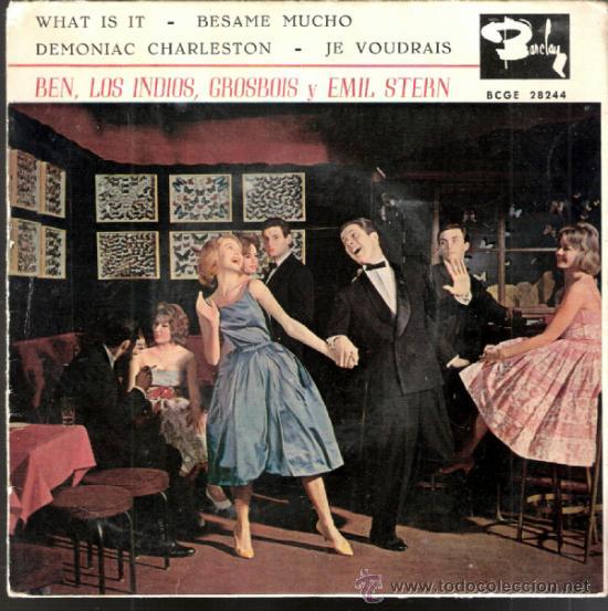 BEN, LOS INDIOS, ONESIME GROSBOIS, EMIL STERN. WHAT IS IT.BESAME MUCHO + 2.BARCLAY 1960.TODO FOTOS. (Música - Discos de Vinilo - EPs - Disco y Dance)