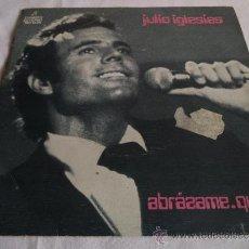 Discos de vinilo: X- JULIO IGLESIAS.- SINGLE 1975.- ABRÁZAME. Lote 39091050