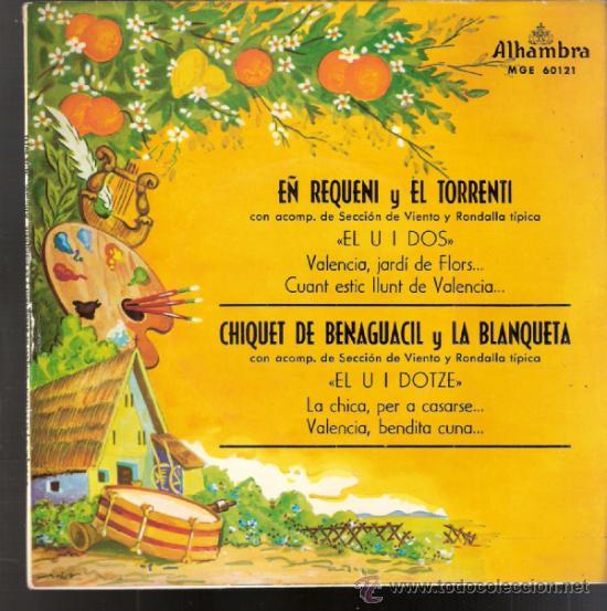 EÑ REQUENI Y EL TORRENTI.CHIQUET DE BENAGUACIL Y LA BLANQUETA. ALHAMBRA 1964. TODO EN FOTOS. (Música - Discos de Vinilo - EPs - Clásica, Ópera, Zarzuela y Marchas)