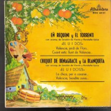 Discos de vinilo: EÑ REQUENI Y EL TORRENTI.CHIQUET DE BENAGUACIL Y LA BLANQUETA. ALHAMBRA 1964. TODO EN FOTOS.. Lote 39190534