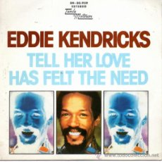 Discos de vinilo: EDDIE KENDRICKS, SG TELL HER LOVE HAS FELT THE NEED + 1, AÑO 1.974. Lote 39125708
