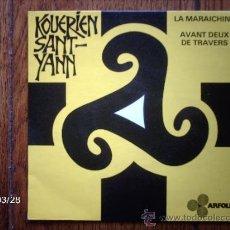 Discos de vinilo: KOUERIEN SANT-YANN - LA MARAICHINE + AVANT DEUX DE TRAVERS . Lote 39152914