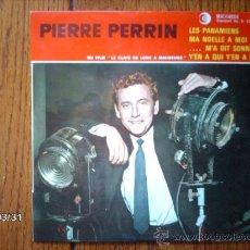 Discos de vinilo: PIERRE PERRIN - LES PANAMIENS + 3. Lote 39162935