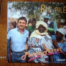 Discos de vinilo: PIERRE PERRET - RIZ PILE + LA VEUVE . Lote 39190416