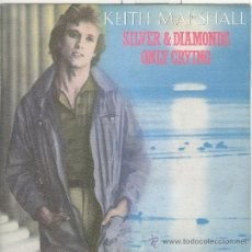 Discos de vinilo: KEITH MARSHALL. SILVER DIAMONDS. ONLY CRYING. MOVIEPLAY 1982. SP. Lote 39152073