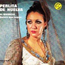 Discos de vinilo: PERLITA DE HUELVA-EL DIVORCIO + QUIERO QUE SEPAS SINGLE VINILO 1971 SPAIN. Lote 39154841