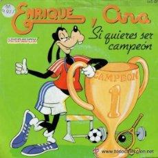 Discos de vinilo: ENRIQUE Y ANA - SI QUIERES SER CAMPEON - TU Y YO (SINGLE 83).. Lote 39172964