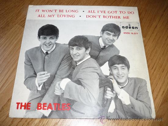 EL DSOE 16577 THE BEATLES IT WON'T BE LONG - ALL MY LOVING DON'T BOTHER ME ODEON (Música - Discos - Singles Vinilo - Pop - Rock Internacional de los 50 y 60)