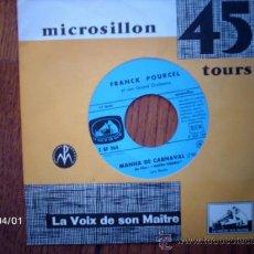 Discos de vinilo: FRANCK POURCEL ET SON GRAND ORCHESTRE - MANHA DE CARNAVAL + TRUDIE . Lote 39213129