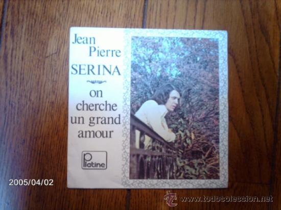 JEAN PIERRE SERINA - ON CHERCHE UN GRAND AMOUR + MILLE HIVERS ET MILLE ETES (Música - Discos - Singles Vinilo - Cantautores Internacionales)