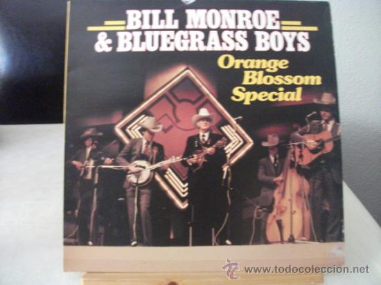 LP DE BILL MONROE & BLUEGRASS BOYS, ORANGE BLOSSOM SPECIAL, AÑO 1984, EDICION ALEMANA (Música - Discos de Vinilo - Maxi Singles - Country y Folk)