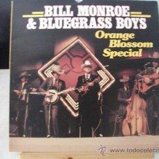 Discos de vinilo: LP DE BILL MONROE & BLUEGRASS BOYS, ORANGE BLOSSOM SPECIAL, AÑO 1984, EDICION ALEMANA. Lote 39233367