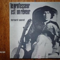 Discos de vinilo: BERNARD SAUVAT - LE PROFESSEUR EST UN REVEUR + JE TE REGARDE . Lote 39247685