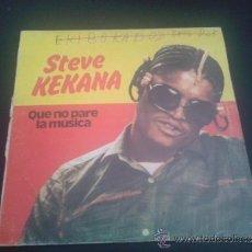Discos de vinilo: STEVE KEKANA. QUE NO PARE LA MUSICA. Lote 60515374