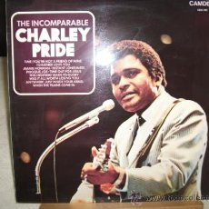 Discos de vinilo: LP DE CHARLEY PRIDE, THE INCOMPARABLE, EDICION INGLESA AÑO 1972, . Lote 39242184