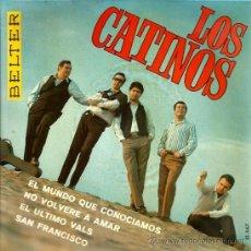 Discos de vinilo: EP LOS CATINOS : NO VOLVERE A AMAR (TAMBIEN INCLUYE VERSION ESPAÑOLA DE SAN FRANCISCO) . Lote 39244941